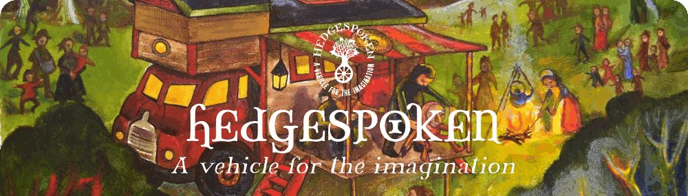 Hedgespoken - a vehicle for the imagination